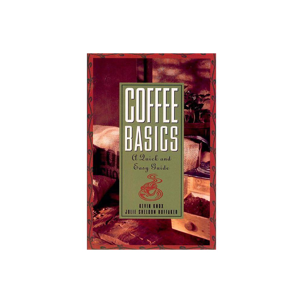 Coffee Basics By Julie S Huffaker Kevin Knox Paperback