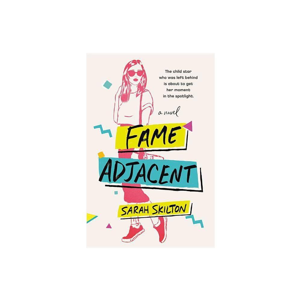 Fame Adjacent By Sarah Skilton Paperback