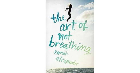 Art of Not Breathing (Hardcover) (Sarah Alexander) - image 1 of 1