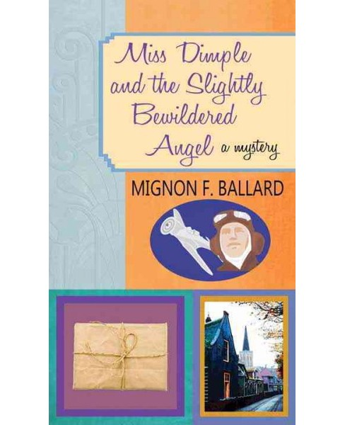 Miss Dimple and the Slightly Bewildered Angel (Hardcover) (Mignon Franklin Ballard) - image 1 of 1