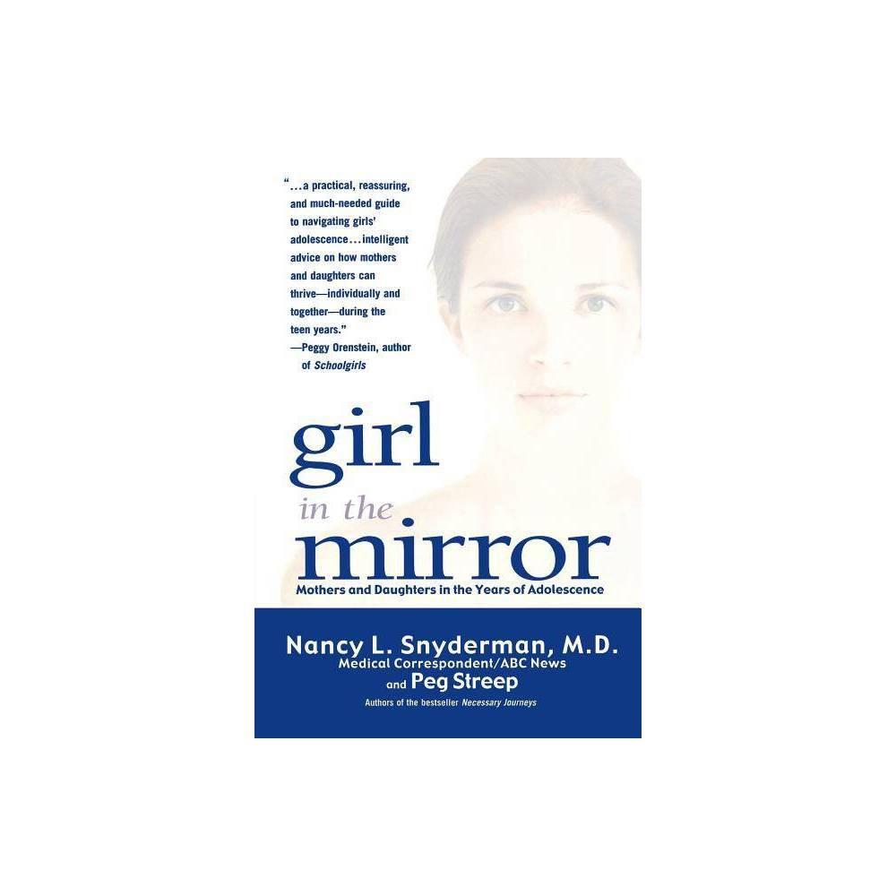 Girl In The Mirror By Nancy L Snyderman Peg Streep Paperback