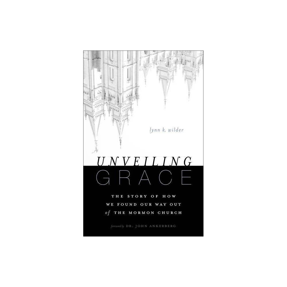 Unveiling Grace By Lynn K Wilder Paperback