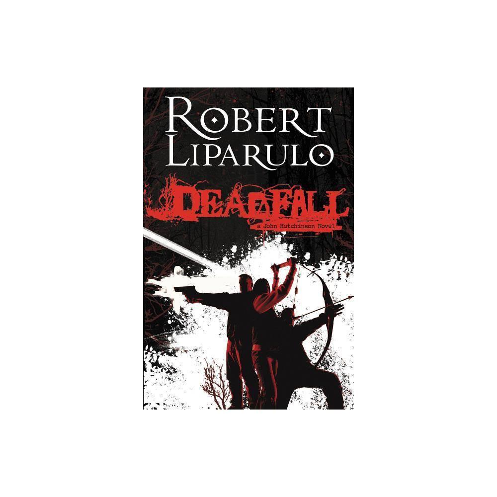 Deadfall By Robert Liparulo Paperback