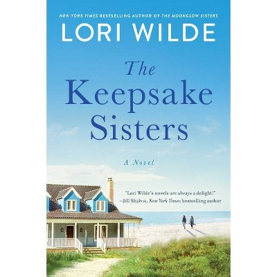 The Keepsake Sisters - by Lori Wilde (Paperback)