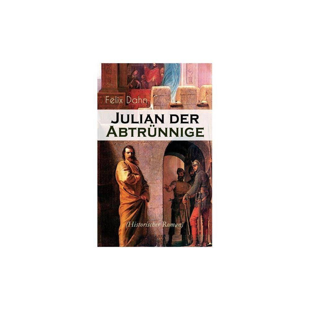 Julian Der Abtr Ne Historischer Roman By Felix Dahn Paperback