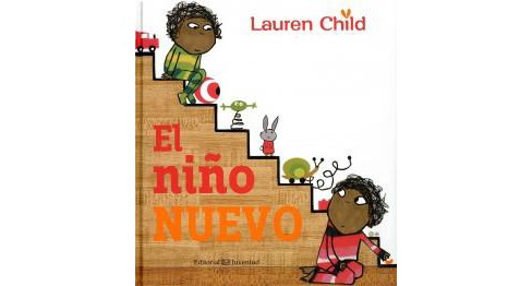 El niño nuevo/ The New Small Person (Hardcover) (Lauren Child) - image 1 of 1