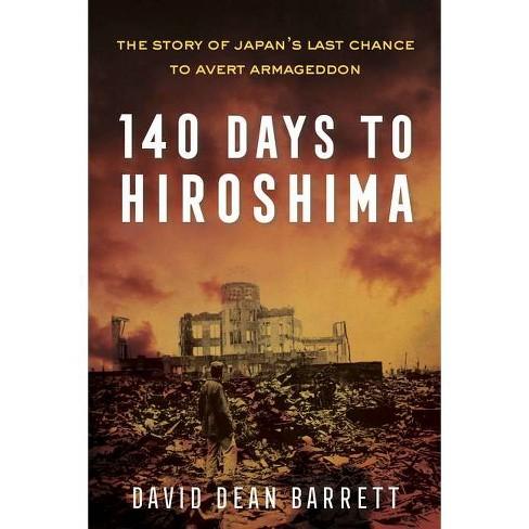 140 Days to Hiroshima - by  David Dean Barrett (Hardcover) - image 1 of 1