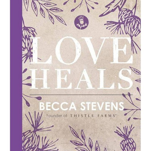 Love Heals -  by Becca Stevens (Hardcover) - image 1 of 1