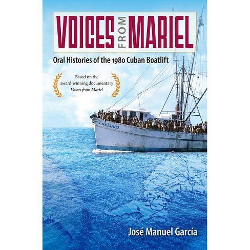 Voices from Mariel - by  Jose Manuel Garcia (Hardcover) - image 1 of 1