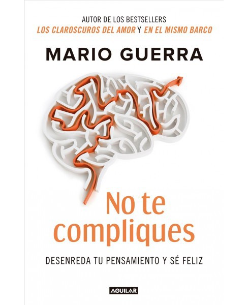 No te compliques/ Don't Make Things Harder on Yourself -  by Mario Guerra (Paperback) - image 1 of 1