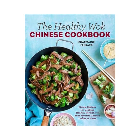 Healthy Wok Chinese Cookbook Fresh Recipes For Cooking Healthy
