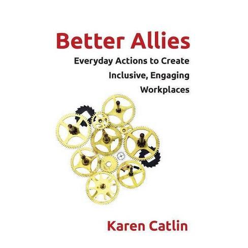 Better Allies - by  Karen Catlin (Paperback) - image 1 of 1