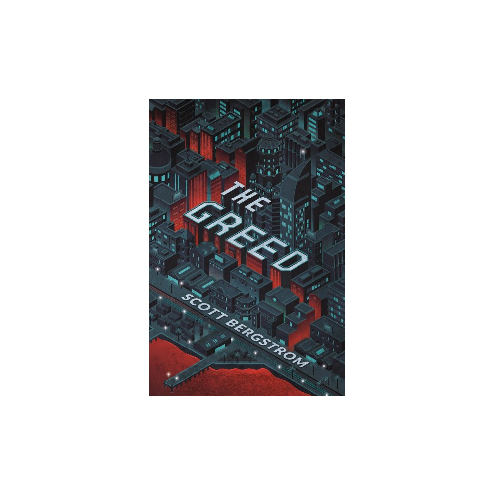 Greed - (The Cruelty) by Scott Bergstrom (Hardcover)
