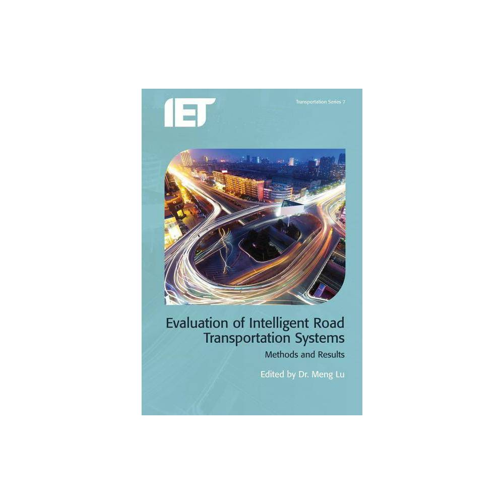 Evaluation of Intelligent Road Transport Systems - (Transportation)(Hardcover)