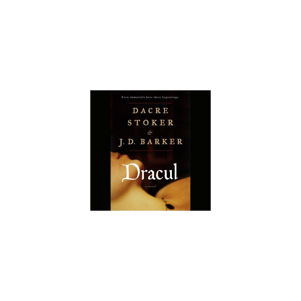 Dracul - Unabridged by Dacre Stoker & J. D. Barker (CD/Spoken Word)