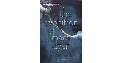 Evolution of Mara Dyer (Hardcover) (Michelle Hodkin) - image 1 of 1
