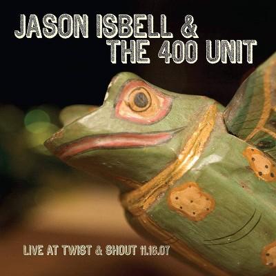 Jason Isbell - Live from twist & shout 11.16.07  12inch (Vinyl)