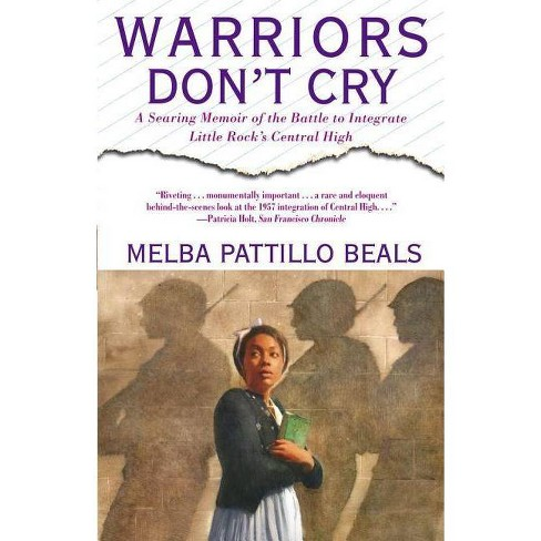 Warriors Don't Cry - by  Melba Pattillo Beals (Paperback) - image 1 of 1
