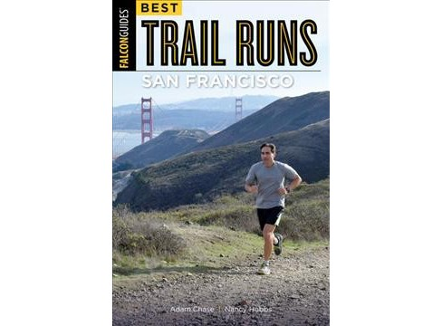 Best Trail Runs San Francisco -  (Falcon Guides) by Adam W. Chase & Nancy Hobbs (Paperback) - image 1 of 1