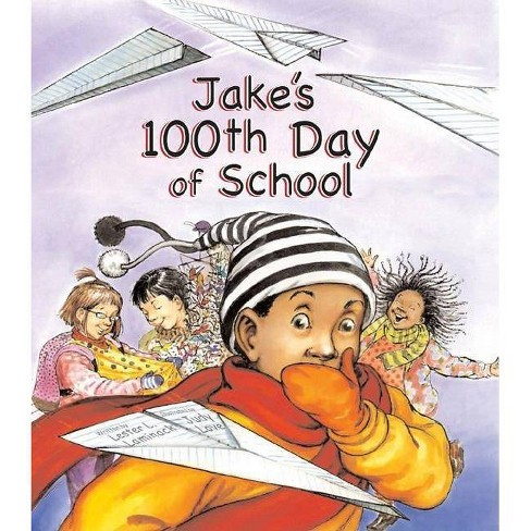 Jake's 100th Day of School - by  Lester L Laminack (Hardcover) - image 1 of 1
