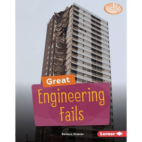 Great Engineering Fails - (Searchlight Books (Tm) -- Celebrating Failure) by  Barbara Krasner - image 1 of 1