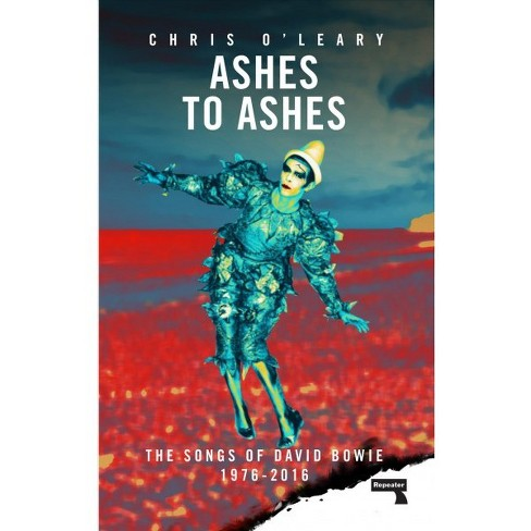 Ashes to Ashes : The Songs of David Bowie, 1976-2016 -  by Chris O'Leary (Paperback) - image 1 of 1