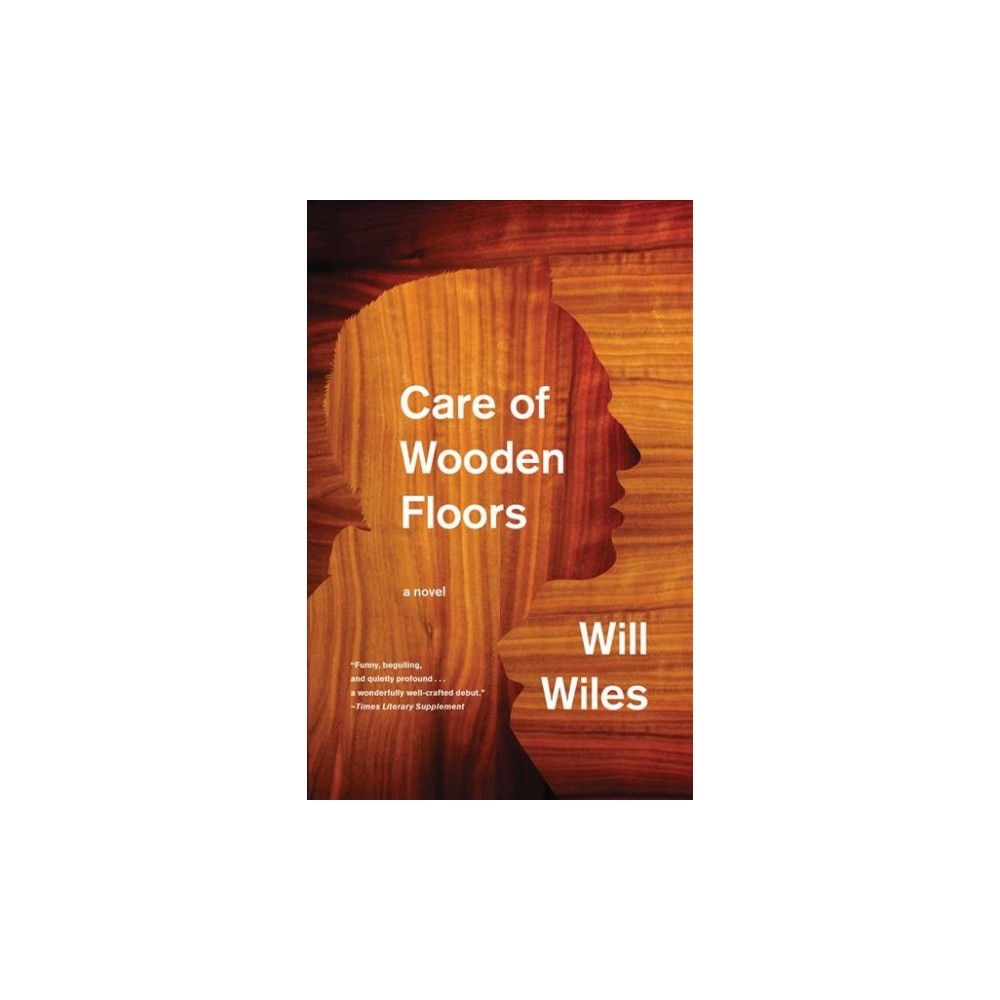 Care of Wooden Floors (Reprint) (Paperback) (Will Wiles)