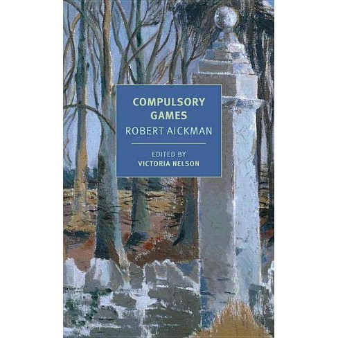 Compulsory Games - by  Robert Aickman (Paperback) - image 1 of 1