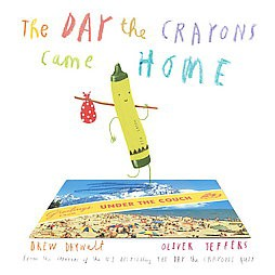 The Day the Crayons Came Home by Drew Daywalt and Oliver Jeffers (Hardcover)by Drew Daywalt