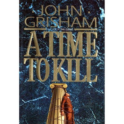 A Time to Kill - (Jake Brigance) by  John Grisham (Hardcover)