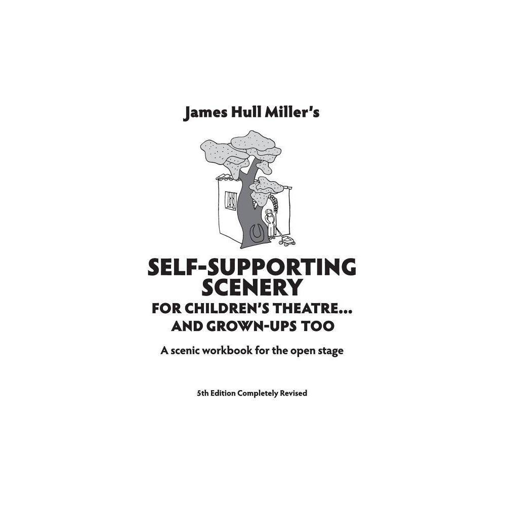 Self-Supporting Scenery for Children's Theatre... and Grown-Ups' Too - 5 Edition by James Hull Miller was $13.79 now $9.29 (33.0% off)