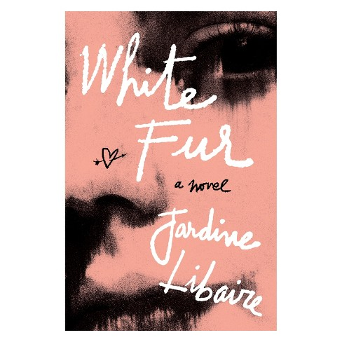 White Fur -  by Jardine Libaire (Hardcover) - image 1 of 1