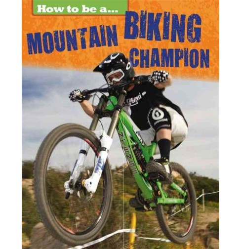 Mountain Biking Champion (Hardcover) (James Nixon) - image 1 of 1