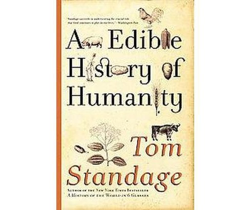 Edible History of Humanity (Paperback) (Tom Standage) - image 1 of 1