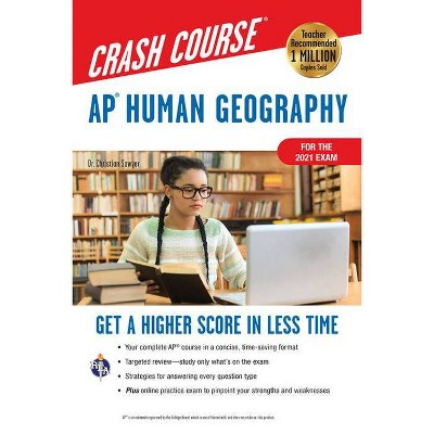 Ap(r) Human Geography Crash Course, for the 2021 Exam, Book + Online - (Advanced Placement (AP) Crash Course) 2nd Edition by  Christian Sawyer