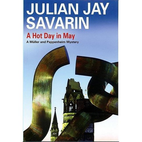 A Hot Day in May - (Severn House Large Print) by  Julian Jay Savarin (Hardcover) - image 1 of 1