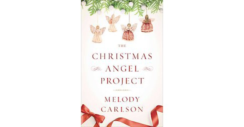 Christmas Angel Project (Hardcover) (Melody Carlson) - image 1 of 1