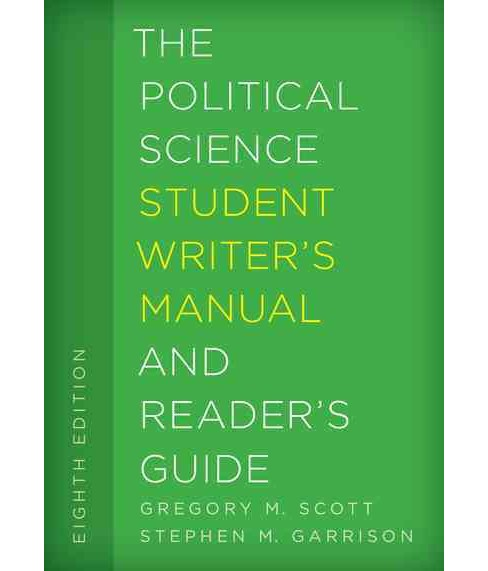 Political Science Student Writer's Manual and Reader's Guide (Hardcover) (Gregory M. Scott) - image 1 of 1