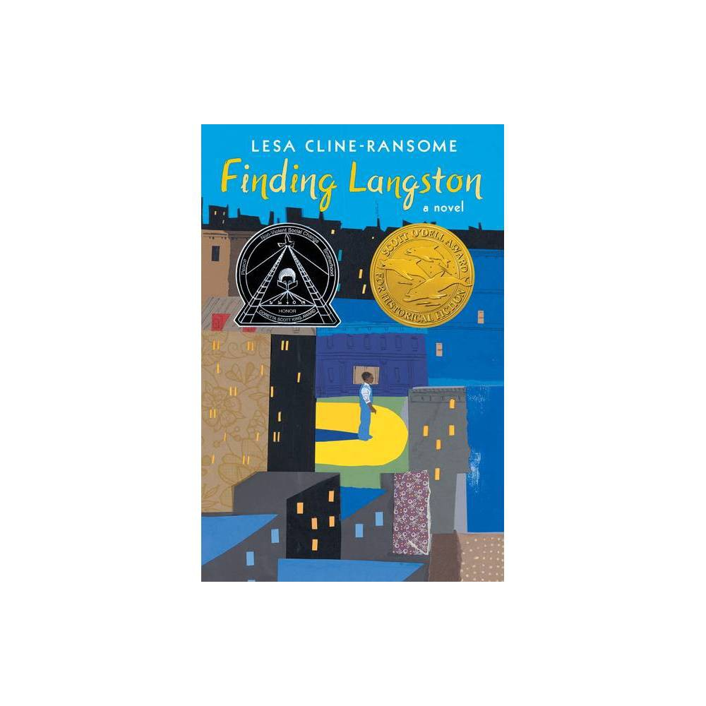 Finding Langston - (The Finding Langston Trilogy) by Lesa Cline-Ransome (Paperback) A Coretta Scott King Author Honor Book Winner of the Scott O'Dell Award for Historical Fiction When eleven-year-old Langston's father moves them from their home in Alabama to Chicago's Bronzeville district, it feels like he's giving up everything he loves. It's 1946. Langston's mother has just died, and now they're leaving the rest of his family and friends. He misses everything--Grandma's Sunday suppers, the red dirt roads, and the magnolia trees his mother loved. In the city, they live in a small apartment surrounded by noise and chaos. It doesn't feel like a new start, or a better life. At home he's lonely, his father always busy at work; at school he's bullied for being a country boy. But Langston's new home has one fantastic thing. Unlike the whites-only library in Alabama, the Chicago Public Library welcomes everyone. There, hiding out after school, Langston discovers another Langston--a poet whom he learns inspired his mother enough to name her only son after him. Lesa Cline-Ransome, author of the Coretta Scott King Honor picture book Before She Was Harriet, has crafted a lyrical debut novel about one boy's experiences during the Great Migration. Includes an author's note about the historical context and her research. Don't miss the companion novel, Leaving Lymon, which centers on one of Langston's classmates and explores grief, resilience, and the circumstances that can drive a boy to be a bully-- and offer a chance at redemption. A Junior Library Guild selection! A CLA Notable Children's Book in Language Arts A Kirkus Reviews Best Book of the Year, with 5 Starred Reviews A School Library Journal Best Book of 2018