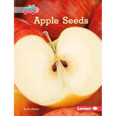Apple Seeds - (Science All Around Me (Pull Ahead Readers -- Nonfiction)) by  Katie Peters (Hardcover) - image 1 of 1