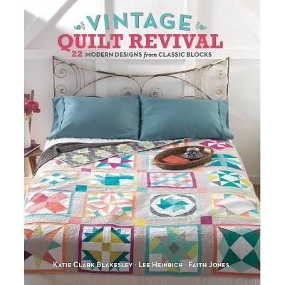 Vintage Quilt Revival - by Katie Clark Blakesley & Lee Heinrich & Faith Jones (Mixed Media Product)