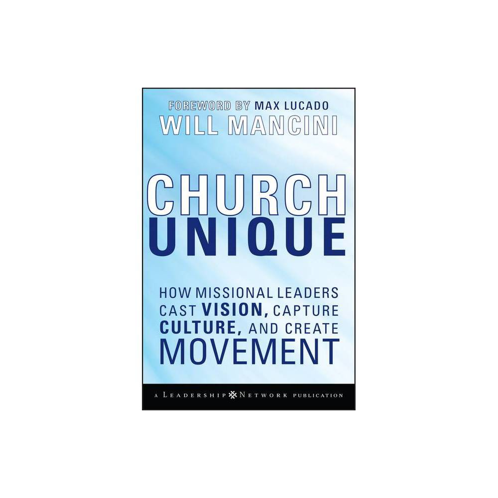 Church Unique J B Leadership Network By Will Mancini Hardcover