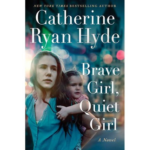 Brave Girl, Quiet Girl - by  Catherine Ryan Hyde (Hardcover) - image 1 of 1