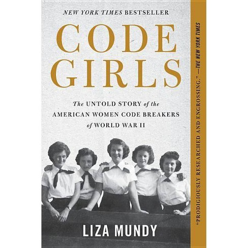 Code Girls : The Untold Story of the American Women Code Breakers of World War II -  Reprint (Paperback) - image 1 of 1
