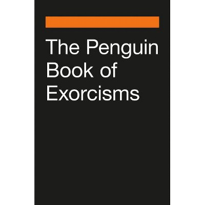 The Penguin Book of Exorcisms - by  Joseph P Laycock (Paperback)