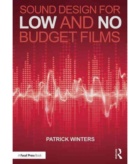 Sound Design for Low and No Budget Films (Paperback) (Patrick Winters) - image 1 of 1