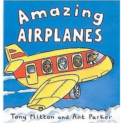 Amazing Airplanes (Hardcover)(Tony Mitton)