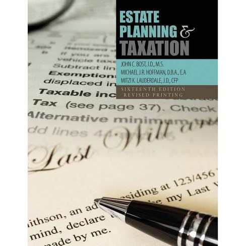 Estate Planning and Taxation - 16 Edition by  Bost Et Al (Paperback) - image 1 of 1