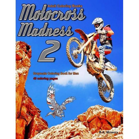 Adult Coloring Books Motocross Madness 2 By B A Mowery Paperback