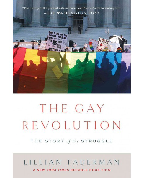 Gay Revolution : The Story of the Struggle (Reprint) (Paperback) (Lillian Faderman) - image 1 of 1
